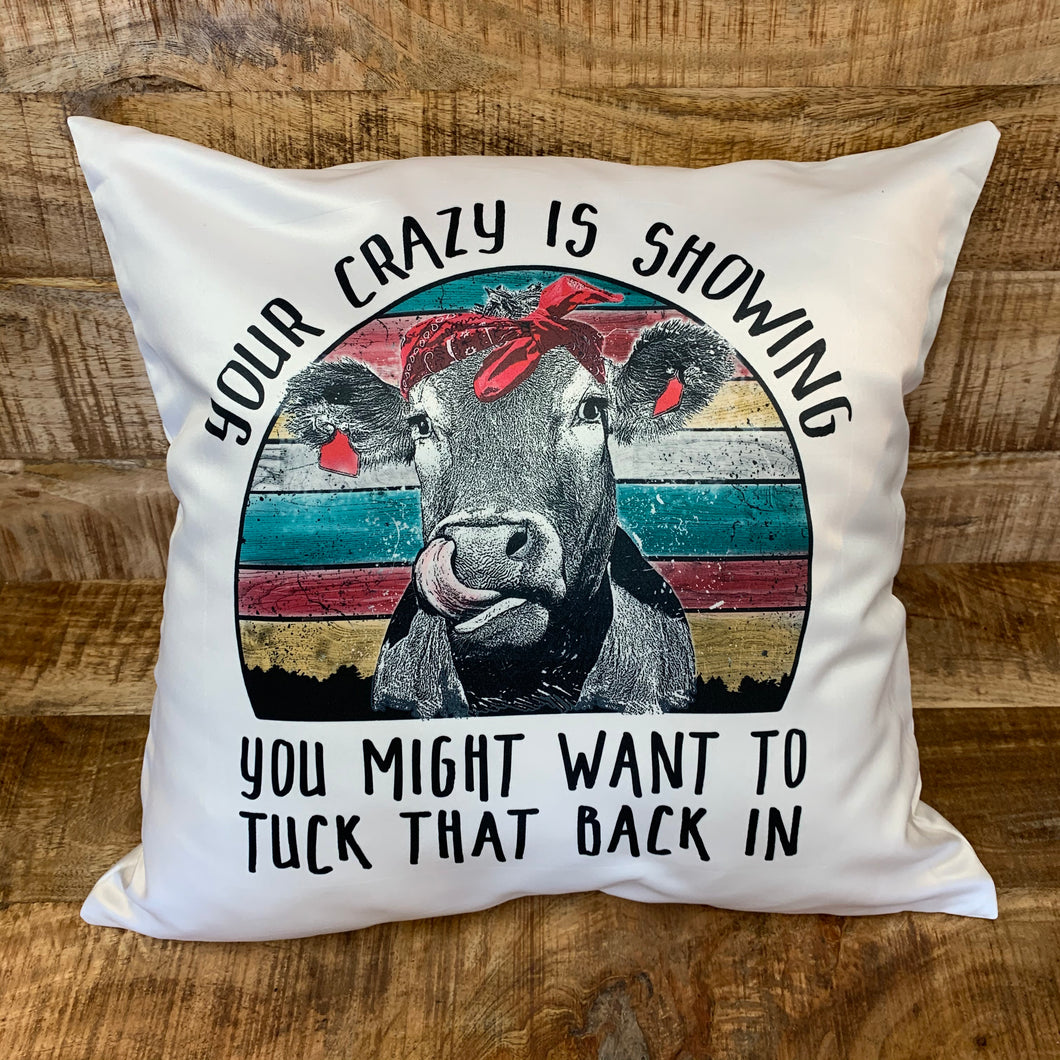 Your Crazy Is Showing Pillow