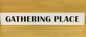 Gathering Place Metal Sign