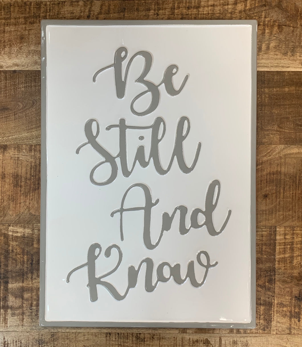 Be Still And Know Metal Sign