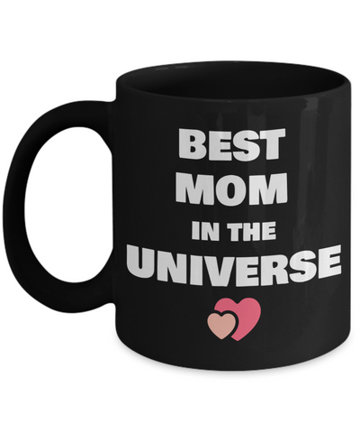 Mug - Best Mom In The Universe