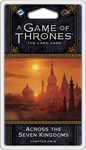 A Game of Thrones LCG: Across the Seven Kingdoms Chapter Pack