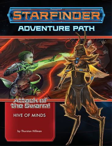 Starfinder Adventure Path 23: Attack of the Swarm! Chapter 5: Hive of Minds