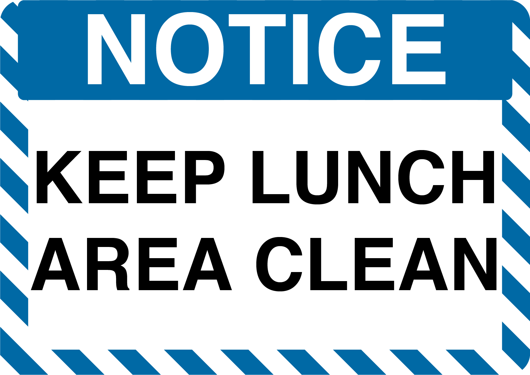 "Notice ""Keep Lunch Area Clean"" Durable Matte Laminated Vinyl Floor Sign- Various Sizes Available"