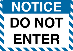 "Notice ""Do Not Enter"" Durable Matte Laminated Vinyl Floor Sign- Various Sizes Available"