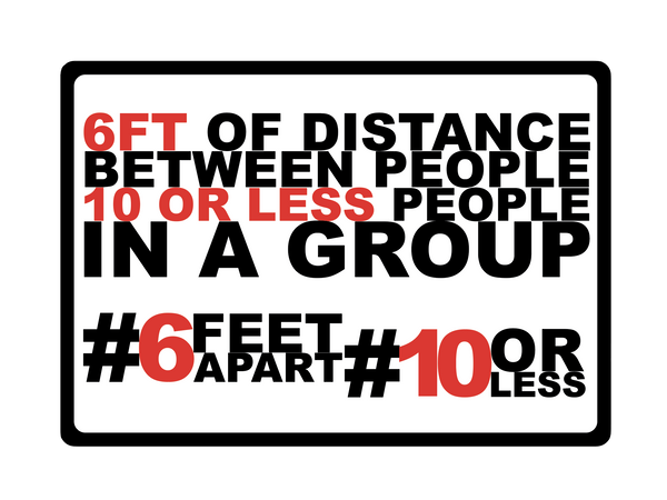 """6 & 10, Six Feet Apart, 10 or Less"" Adhesive Durable Vinyl Decal- 10x7"""