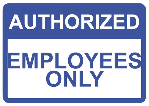 """Authorized Employees Only"" Laminated Aluminum Sign"