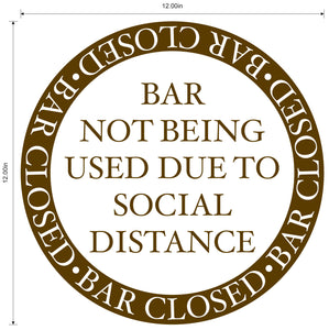 """Bar Closed, Not Being Used Due To Social Distance"" Gloss Laminated Adhesive Durable Vinyl Decal- 12"""
