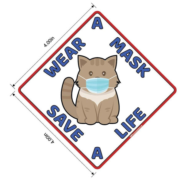 """Wear A Mask, Save A Life"" Cat, Dog- Adhesive Durable Vinyl Decal- Various Sizes/Designs Available"