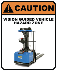 """Caution: Vision Guided Vehicle Hazard Zone"" Coroplast Sign"