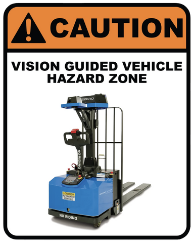 """Caution: Vision Guided Vehicle Hazard Zone"" Laminated Aluminum 2-Way Sign"