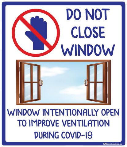 """Do Not Close Window, Window Intentionally Open To Improve Ventilation During COVID-19"" Adhesive Durable Vinyl Decal- Various Sizes Available"