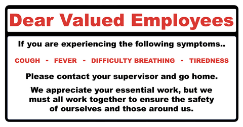 """Dear Valued Employees, Symptoms of COVID-19"" Adhesive Durable Vinyl Decal- Various Sizes Available"