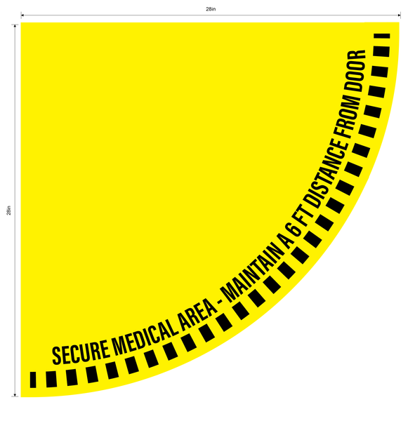 """Secure Medical Area, Maintain a 6 Foot Distance From Door"" 1/2 Open Door Swing- Durable Matte Laminated Vinyl Floor Sign- Various Sizes Available"
