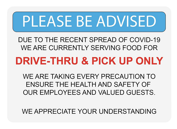 """Please Be Advised: Drive-Thru and Pick Up Only"" Adhesive Durable Vinyl Decal- 10x7"""