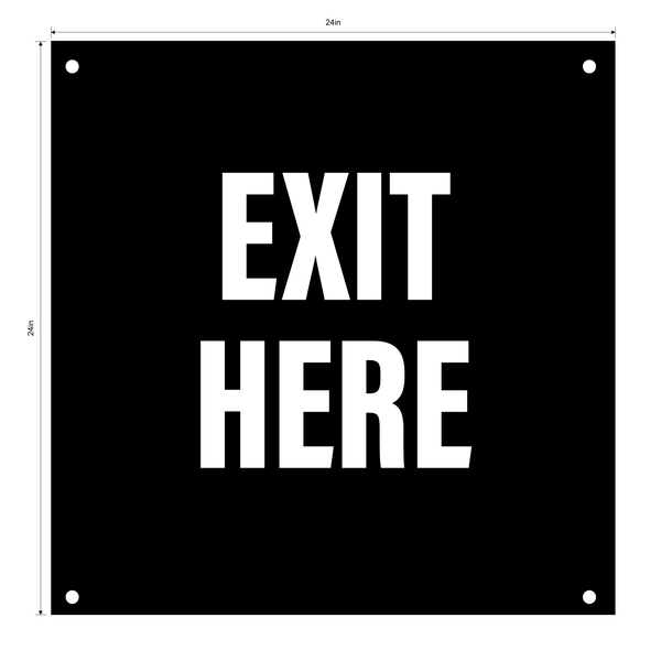 """Exit Here""- Durable Laminated 10 mm Coroplast- 24"""