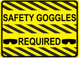 """Safety Goggles Required"" Durable Matte Laminated Vinyl Floor Sign- Various Sizes Available"