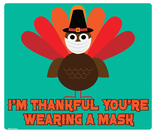 """Thanksgiving, I'm Thankful You're Wearing a Mask"" Adhesive Durable Vinyl Decal- Various Sizes Available"