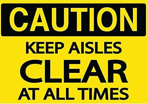 "Caution ""Keep Aisles Clear At All Times"" Durable Matte Laminated Vinyl Floor Sign- Various Sizes Available"