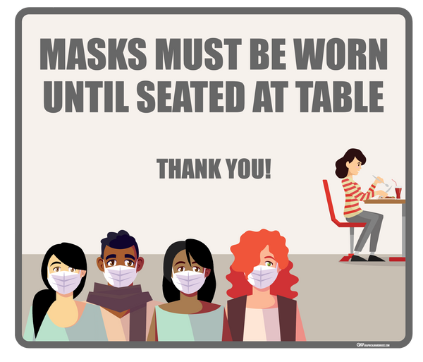 """Masks Must Be Worn Until Seated"" Adhesive Durable Vinyl Decal- Various Sizes/Colors Available"
