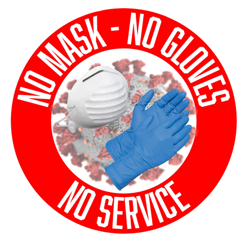 """No Mask, No Gloves, No Service"" Adhesive Durable Vinyl Decal- Various Colors Available- 9.88"""