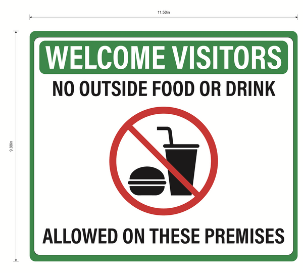 """No Outside Food Or Drink Allowed On These Premises"" Adhesive Durable Vinyl Decal- Various Colors Available- 11.5x9.88"""