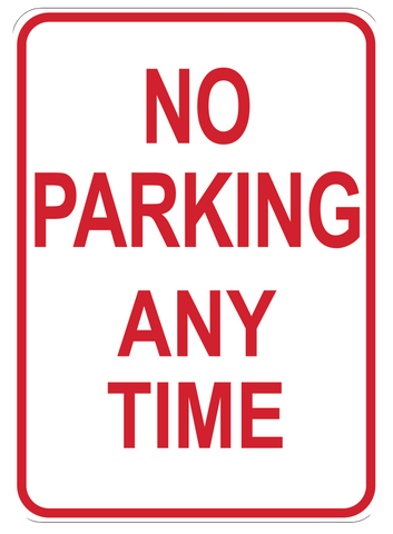 """No Parking Any Time"" Reflective Coroplast Sign"