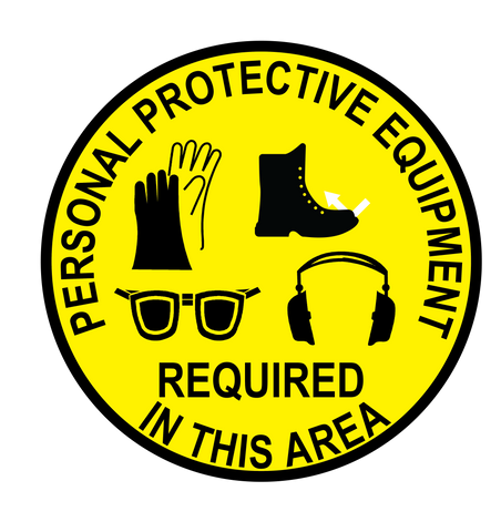 """Personal Protective Equipment Required In This Area"" Gloves, Steel Toe Shoes, Eye and Ear Protection- Durable Matte Laminated Vinyl Floor Sign- Various Sizes Available"