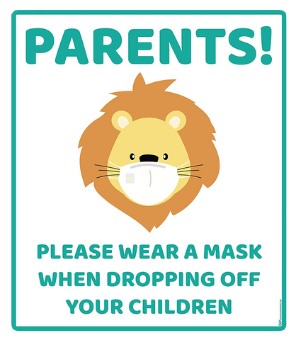 """Parents, Please Wear A Mask When Dropping Off Your Children"" Lion, Adhesive Durable Vinyl Decal- Various Sizes/Colors Available"