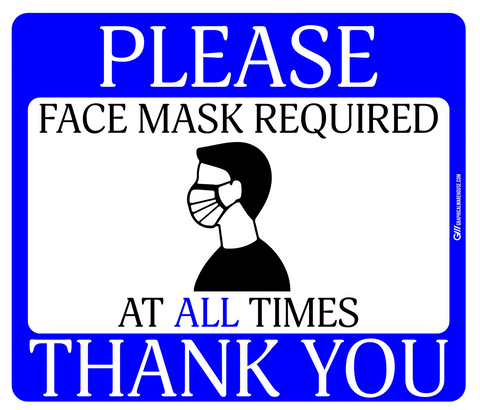 """Face Mask Required At All Times"" Adhesive Durable Vinyl Decal- Various Sizes/Colors Available"