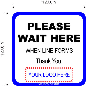 "PLEASE WAIT HERE SOCIAL DISTANCING FLOOR SIGN - 12"" Square with customizable logo and color scheme"
