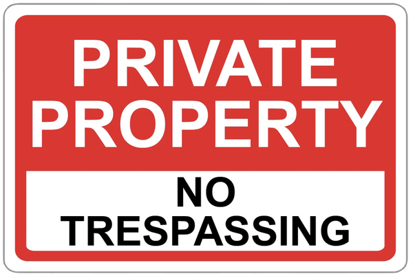 """Private Property No Trespassing"" Laminated Aluminum Sign"