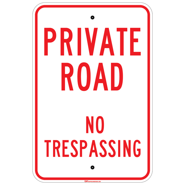 """Private Road, No Trespassing"" Laminated Aluminum Sign, 12x18"""