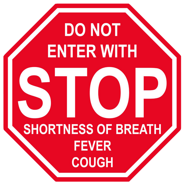 "Stop Sign ""Do Not Enter with Shortness of Breath, Fever, Cough"" Adhesive Durable Vinyl Decal- Various Sizes Available"
