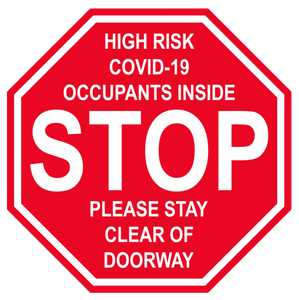 "Stop Sign ""High Risk COVID-19 Occupants Inside"" Adhesive Durable Vinyl Decal- Various Sizes Available"
