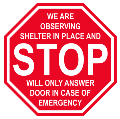 "Stop Sign ""Shelter In Place"" Adhesive Durable Vinyl Decal- Various Sizes Available"
