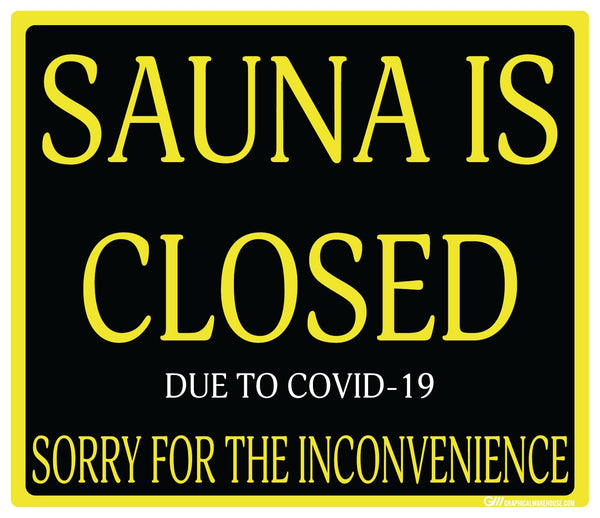 """Sauna Is Closed Due To COVID-19"" Adhesive Durable Vinyl Decal- Various Sizes/Colors Available"