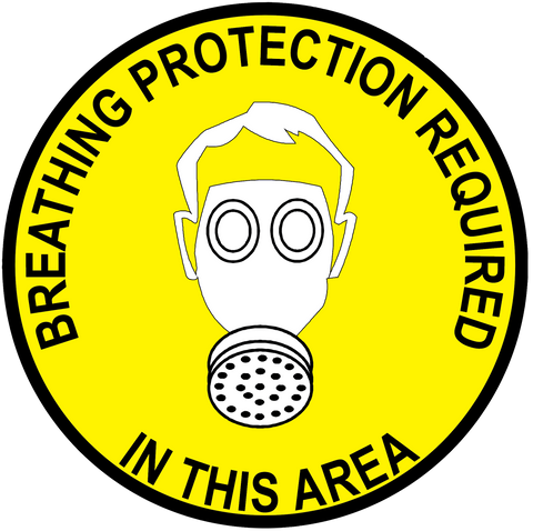 """Breathing Protection Required in This Area"" Durable Matte Laminated Vinyl Floor Sign- Various Sizes Available"