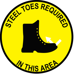 """Steel Toes Required In This Area"" Durable Matte Laminated Vinyl Floor Sign- Various Sizes Available"