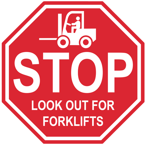 "Stop Sign ""Look Out for Forklifts"" Durable Matte Laminated Vinyl Floor Sign- Various Sizes Available"