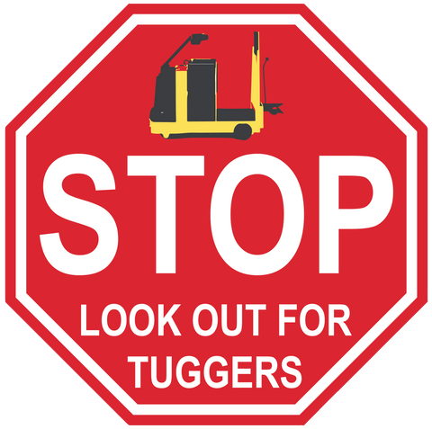 "Stop Sign ""Look Out For Tuggers"" Durable Matte Laminated Vinyl Floor Sign- Various Sizes Available"