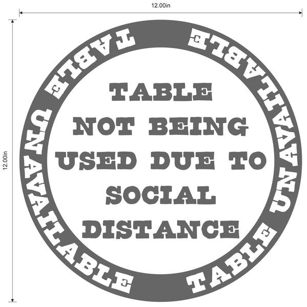 """Table Unavailable Due To Social Distancing"" Version 2, Adhesive Durable Gloss Laminated Vinyl Decal- 12x12"""