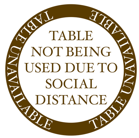 """Table Unavailable Due to Social Distancing"" Version 1, Adhesive Durable Gloss Laminated Vinyl Decal- 12x12"""