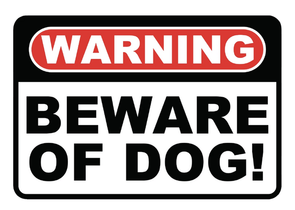 """Beware of Dog"" Polystyrene Sign"