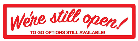 """We're Still Open, To Go Options Available"" Adhesive Durable Vinyl Decal- 36x9"""