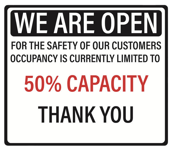 """We are Open, 50% Capacity"" Adhesive Durable Vinyl Decal- 11.5x9.88"""