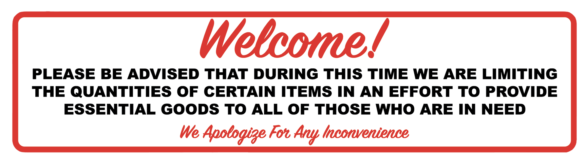 """Welcome: Limiting Quantities of Essential Goods"" Adhesive Durable Vinyl Decal- 6x24"""