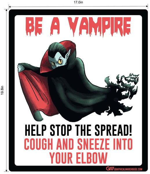 """Be A Vampire, Cough and Sneeze Into Elbow"" Adhesive Durable Vinyl Decal- Various Sizes Available"