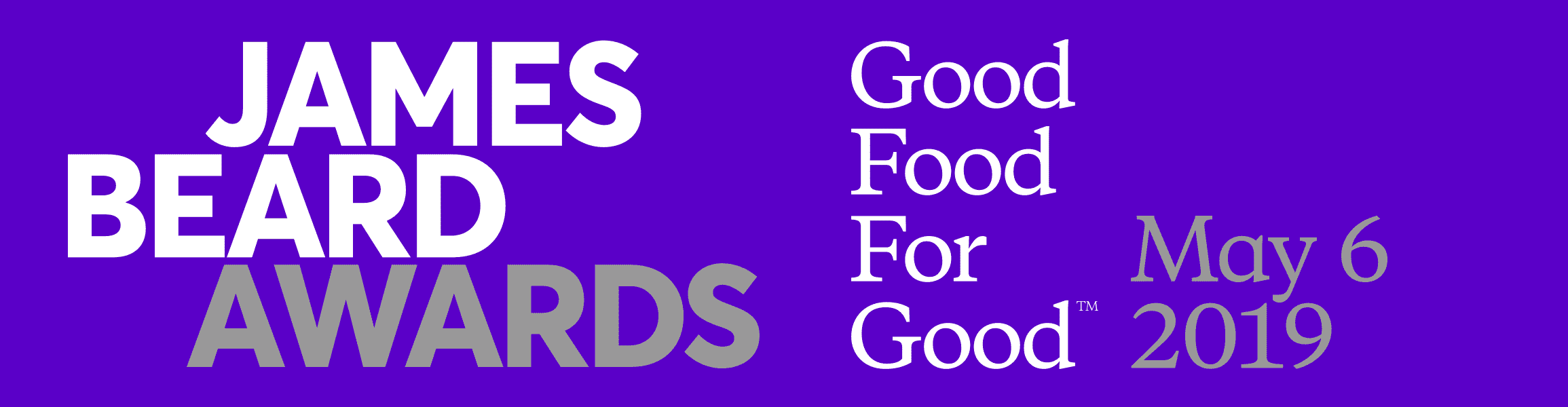 2019 James Beard Awards: Good Food For Good™