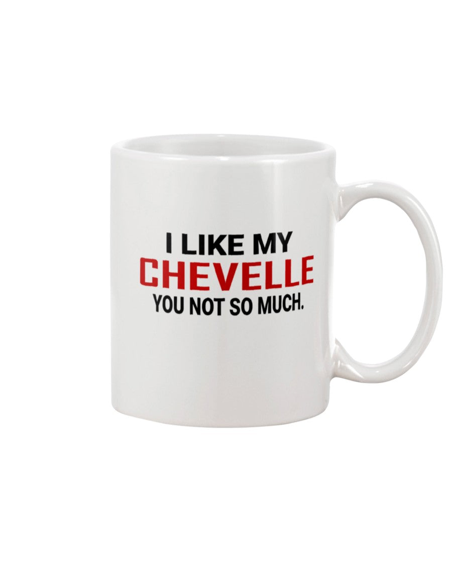 I Like My Chevelle Funny Coffee Mug.