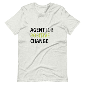 """Agent for Positive Change"" Heather Short-Sleeve Unisex T-Shirt"